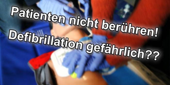 Defibrillator gefährlich bei Berührung des Patienten?